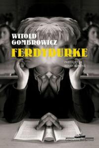 """Witold Gombrowicz, """"Ferdydurke"""""""