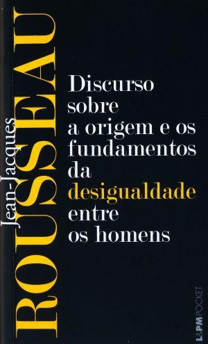 """Rousseau, """"Discurso sobre a origem e os fundamentos da desigualdade entre os homens"""""""