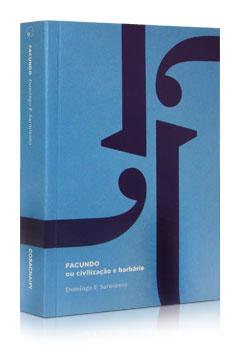 """Domingo Faustino Sarmiento, """"Facundo ou civilização e barbárie"""""""
