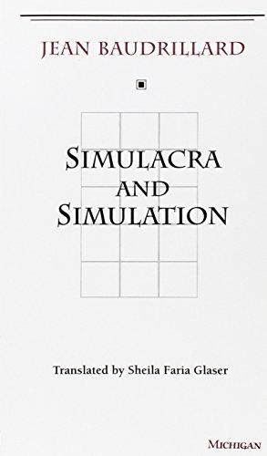 "Jean Baudrillard, ""Simulacra and Simulation"""