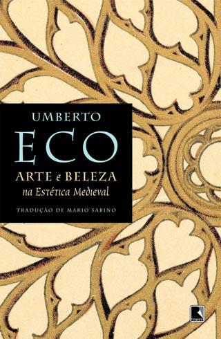 """Umberto Eco, """"Arte e beleza na estética medieval"""""""