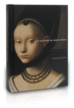 """Johan Huizinga, """"O outono da Idade Média"""""""