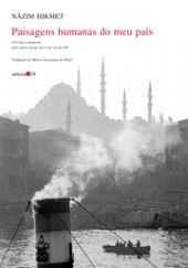 """Nâzim Hikmet, """"Paisagens humanas do meu país"""""""
