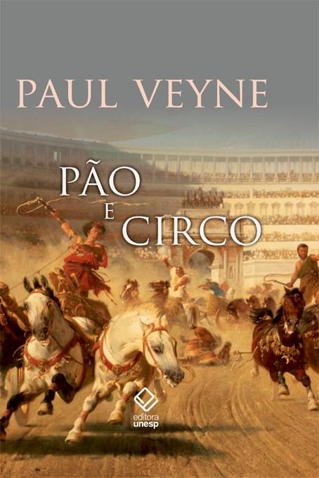 """Paul Veyne, """"Pão e circo"""""""