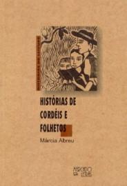 """Márcia Abreu, """"Histórias de cordéis e folhetos"""""""