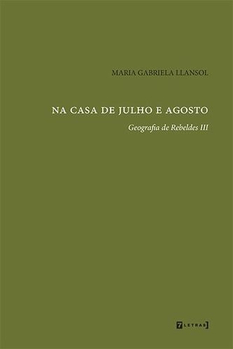 """Maria Gabriela Llansol, """"Na casa de julho e agosto"""""""