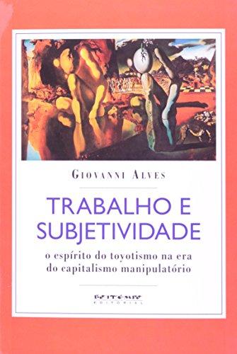 """Giovanni Alves, """"Trabalho e subjetividade"""""""
